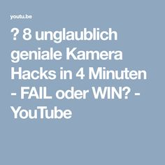 📷 8 unglaublich geniale Kamera Hacks in 4 Minuten - FAIL oder WIN? - YouTube