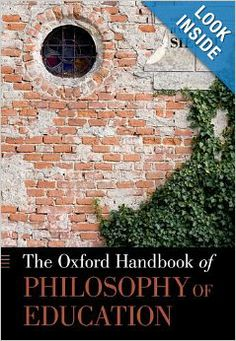 The Oxford Handbook of Philosophy of Education (Oxford Handbooks) Paperback by Harvey Siegel (editor)