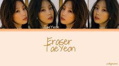 TaeYeon (태연) - Eraser (Color Coded Lyrics) [HAN/ROM/ENG]