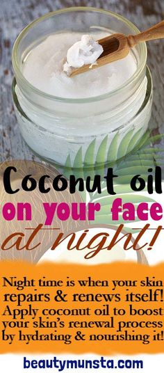 coconut oil on your face at night