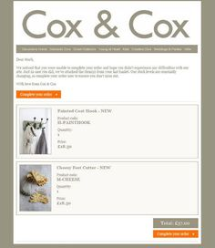 Cox & Cox knows that showing your selected items images will help you recall the transaction that you've left incomplete. A good sales recovery campaign should make it easy for customers to get back to your website as quickly as possible. And, this email takes care of that with its simple format and a clear call to action 'Complete your Order.' This surely has a better chance of converting the lost customers