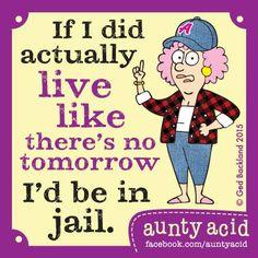 #AuntyAcid if I did actually live