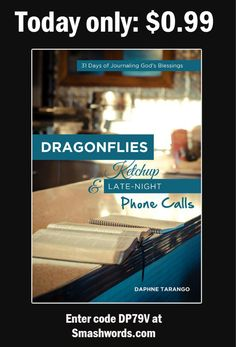 Dragonflies, Ketchup, and Late-Night Phone Calls: 31 Days of Journaling God's Blessings // 99 cent sale for April 1st, 2015.