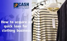 How to acquire a quick loan for clothing business? #BusinessLoan #ClothingBusinessLoan #QuickBusinessLoan