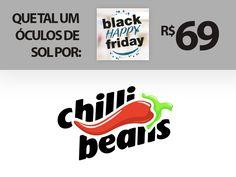 Agora vi vantagem! Óculos de sol Chilli Beans com um preço inacreditável!  Nos dias 27, 28 e 29 de novembro, chegue cedo pois é só até durarem os estoques ;)