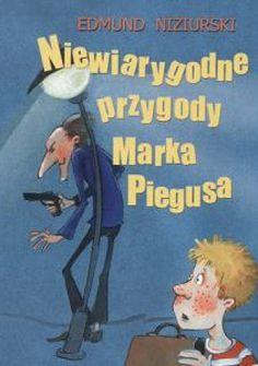 Niewiarygodne przygody Marka Piegusa - Książki dla Dzieci, Czas Dzieci