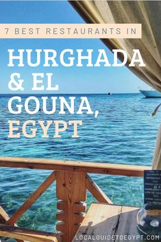 A guide to the best restaurants in Hurghada and El Gouna in Egypt, on the Red Sea. | Egypt | Hurghada | El Gouna | Restaurants | Red Sea | The Local's Guide To Egypt