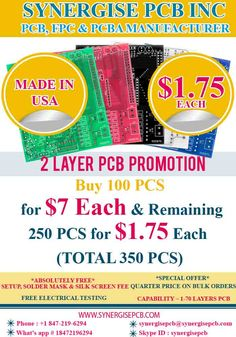 75 PCS (75% Off) = $10 for first 25 PCS 150 PCS (75% Off) = $9 for first 50 PCS A quarter price of $2 for the additional 200 PCS Excellent Quality Professional Support On Time Delivery 24/7 Support http://www.synergisepcb.com/shop/