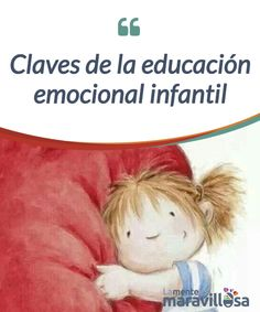 Claves de la educación emocional infantil   Descubrimos las claves de una #educación emocional #infantil correcta para mejorar la #inteligencia, felicidad y formación de los niños  #Emociones Art Therapy Activities, Kids Learning Activities, Kids And Parenting, Parenting Hacks, Montessori Room, Motivational Phrases, Class Decoration, Emotion, Parents As Teachers