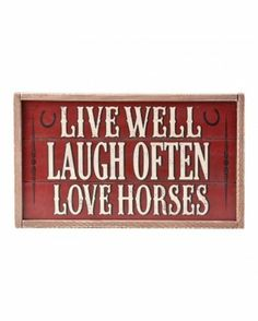 Live Well, Laugh Often, Love Horses Sign
