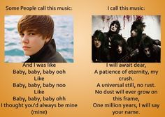 Yeah... BVB ARMY FOREVER.  Justin Bieber can kiss my ass.All Justin Bieber does is write about girls.Bvb writes about everything and,whenever I'm sad all I hav to do is listen to Saviour <3