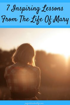 7 Inspiring Lessons From The Life Of Mary- As we reflect on things of the Lord this Christmas season, here are some lessons we can learn from Mary.