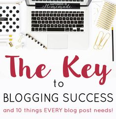 How to Start a Blog: Part 3 - The Key to Success