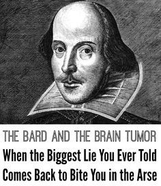 Me thinketh karma is a real thing, and I am paying for a whopper I told in college!  #shakespeare #bard #college #lies #humor #comedy