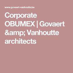 Corporate OBUMEX | Govaert & Vanhoutte architects