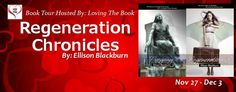 Regeneration Chronicles Book Tour @ellis_blackburn - http://roomwithbooks.com/regeneration-chronicles-book-tour/