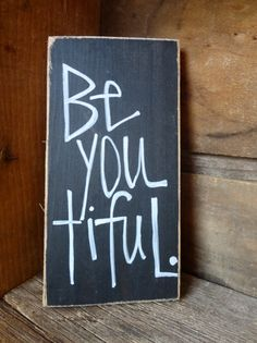 be you tiful wooden sign...bathroom decor?
