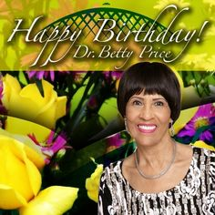 Happy Birthday to our lovely, gracious, beautiful Mother of CCC; Dr. Betty R. Price!
