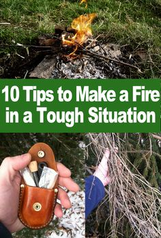 """10 Tips to Make a Fire in a Tough Situation"" via Holy Adventure ~ Always be thinking about the need for your next fire.  Sure it might be a beautiful day, but how will you make fire if you have to?"