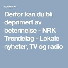 Derfor kan du bli deprimert av betennelse - NRK Trøndelag - Lokale nyheter, TV og radio