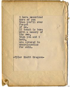 Typewriter Series #1191 by Tyler Knott Gregson*Chasers of the Light, is available through Amazon, Barnes and Noble, IndieBound , Books-A-Million , Paper Source or Anthropologie *