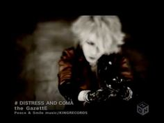 the Gazette-DISTRESS AND COMA (Full PV & HQ) - YouTube