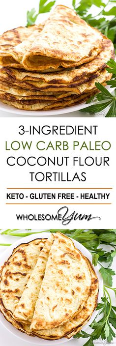 Low Carb Paleo Tortillas Recipe With Coconut Flour 3 Ingredients - If You're Looking For Easy Coconut Flour Recipes, Try Paleo Low Carb Tortillas With Coconut Flour. Only 3 Ingredients In These Keto Paleo Coconut Wraps Paleo Tortillas, Coconut Flour Tortillas, Coconut Flour Crepes, Carbs In Coconut Flour, Tortillas Wraps, Coconut Flour Desserts, Keto Flour, Cauliflower Tortillas, Recipes With Flour Tortillas