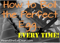 He and She Eat Clean: Clean Eat Education :: How to Boil the Perfect Egg