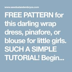 FREE PATTERN for this darling wrap dress, pinafore, or blouse for little girls. SUCH A SIMPLE TUTORIAL! Beginner's sewing {Reality Daydream}