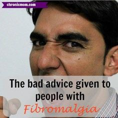 the bad advice given to people with fibromyalgia