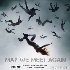 May we meet again the 100