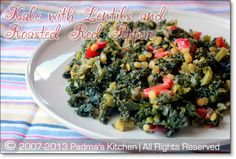 Padma's Kitchen: Healthy Kale with Yellow Lentils and Roasted Red Bell Peppers