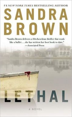 Lethal by Sandra Brown  Reading this October 2013