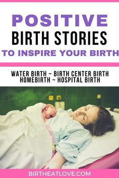 Prepare for baby by reading positive Birth Stories! Water birth, birth center, home birth and hospital birth stories. #childbirth #pregnancy