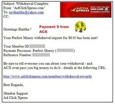 My 9th Payment from ACX - Ad Click Xpress (It is actually Amazing Cool revXchange program according to me :-) ) Program !!  Date: 09.09.15 15:06 To PayProcessor Account = U******* Amount: 6.05 Currency: USD Batch: 101413435 Memo: API Payment.Ad Click Xpress Withdraw 4430359-139562. Payment ID: 139562  ACX is 100% legitimate program that gives you what it has promised to you while joining.