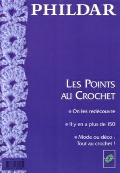 Les points au crochet. Nerimo rastai - more than 150 crochet stitches in French but with diagrams!
