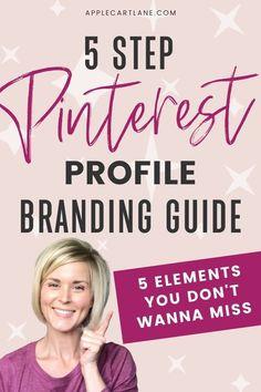 Branding your Pinterest for Business Profile: 5 Elemnents You Don't Want to Miss!  // Applecart Lane -- #pinteresttraffic #pinterestbranding #pinterestmarketing #socialmediamarketing