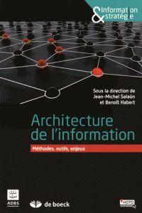 Jean-Michel Salaün et Benoît Habert - Architecture de l'information - Méthodes, outils, enjeux.