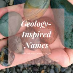 Geology-Inspired Names – Practically Crunchy