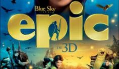 Epic 2013 Movie: A Visual Delight and Great Family Feature