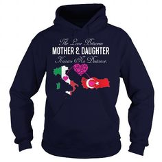 THE LOVE BETWEEN MOTHER AND DAUGHTER Italy Turkey T Shirts, Hoodies. Check price ==► https://www.sunfrog.com/States/THE-LOVE-BETWEEN-MOTHER-AND-DAUGHTER--Italy-Turkey-130614500-Navy-Blue-Hoodie.html?41382