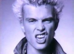 Billy Idol. Admit it...dude used to be hot.