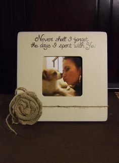 The quote Never shall I forget the days I spent with you, is featured in this neutral color, personalized picture frame.  Painted in antique white