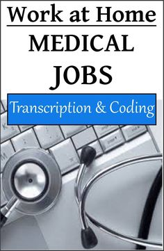 List of Online Medical Work at Home Jobs in Transcription & Coding- Dream Home Based Work #workathome #medicaljobs