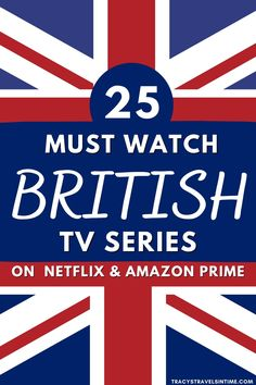 25 Must-Watch British TV Series (& where they are set)