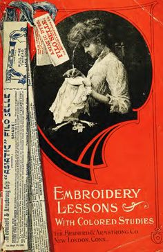 Embroidery lessons with colored studies, 1908 : latest and most complete book on the subject of silk embroidery and popular fancy work (1907) by Brainerd & Armstrong Co. Some nice ideas for embroidery projects.