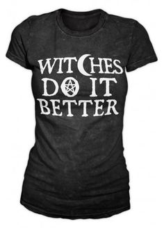 Blackcraft Witches Do It Better T-Shirt, £24.99