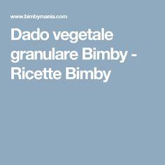 Dado vegetale granulare Bimby - Ricette Bimby