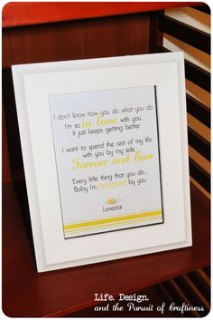 Framed Lyrics Print - in the master bedroom, frame & display lyrics that mean something to you as a couple.