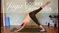 27 minut JÓGY | POSÍLENÍ CELÉHO TĚLA Yoga Videos, Workout Videos, Exercise To Reduce Thighs, At Home Workouts, Health Fitness, Youtube, Sports, Reiki, Diabetes